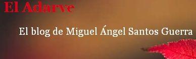 O B LOG DE MIGUEL ÁNGEL SANTOS GUERRA: DÚAS REFLEXIÓNS DE ACTUALIDADE